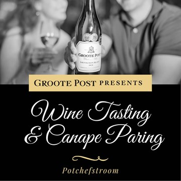 Groote Post Presents Wine Tasting & Canape Pairing: Potchefstroom